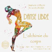 Danse libre - L'alchimie du corps